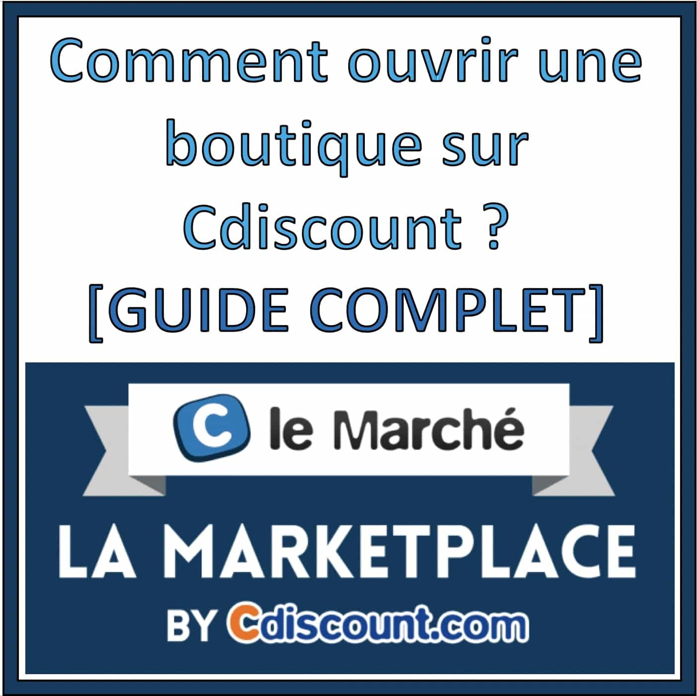 ouvrir boutique cdiscount business