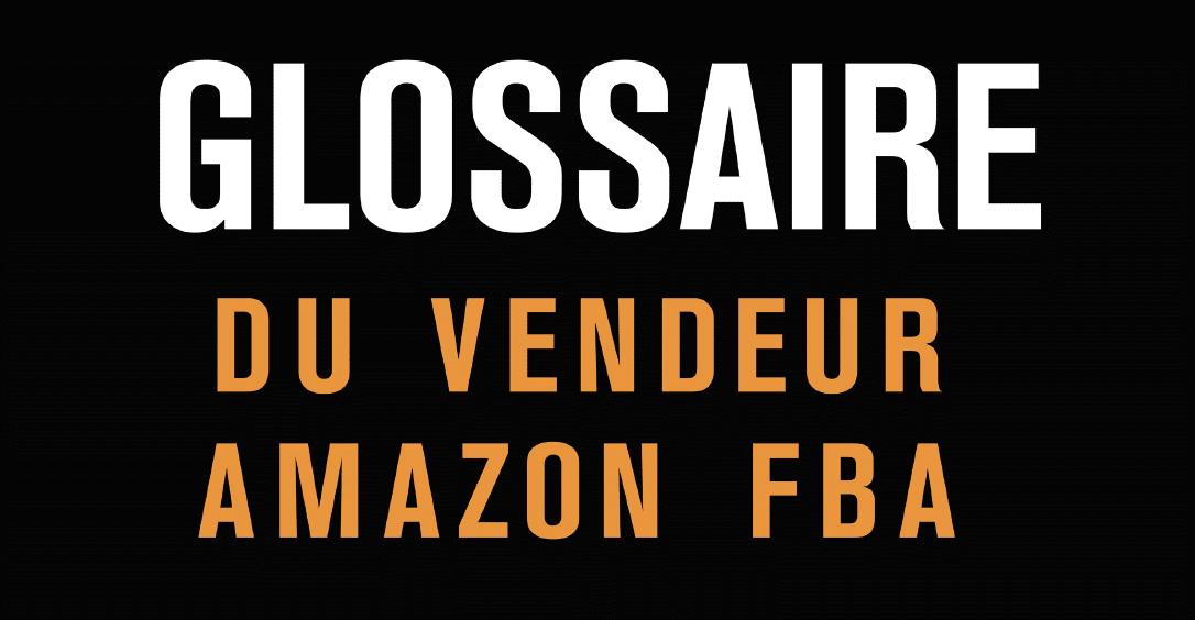 glossaire amazon FBA